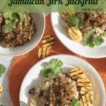Jamaican Jerk Jackfruit on plates with copy for pinterest.