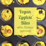 Vegan Eggless Bites/Frittata