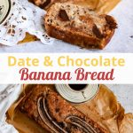 pin showing date and chocolate banana bread