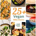 Graphic for 25 BBQ mains with different bbq main dishes around text saying 25+ vegan bbq mains