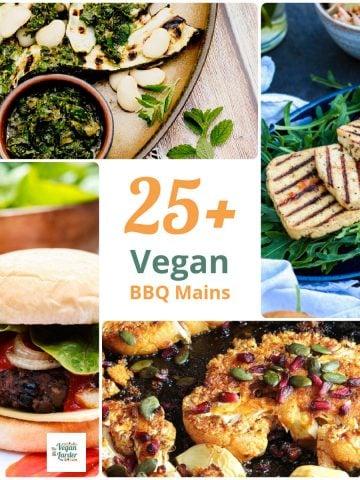 25+ Incredible Vegan BBQ Main Recipes