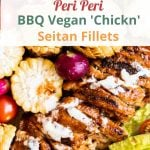 Image of vegan peri peri chicken fillet with pinterest copy on top for pinterest.