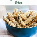 Vegan Zucchini Fries with copy over the top for pinterest