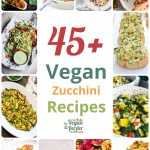 Image showing various zucchini recipes with text that says 45+ Vegan Zucchini Recipes.